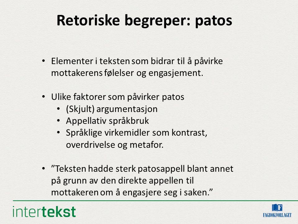 Retoriske begreper: patos Elementer i teksten som bidrar til å påvirke mottakerens følelser og engasjement. Ulike faktorer som påvirker patos (Skjult)