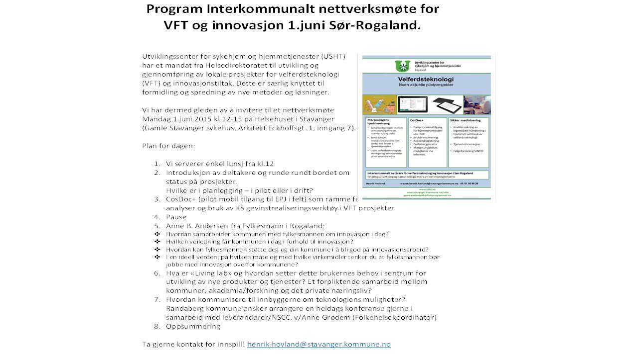 Program for interkommunalt nettverksmøte for innovasjon og velferdsteknologi Rogaland den 3.september 2015 på rådhuset i Eigersund Vi serverer enkel lunsj fra kl.11 11.30-11.35 Velkommen v/Sigrund B.