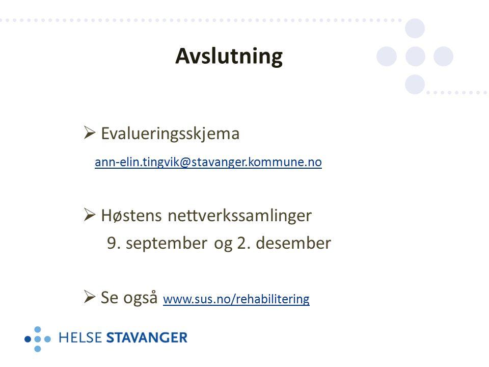  Evalueringsskjema ann-elin.tingvik@stavanger.kommune.no  Høstens nettverkssamlinger 9.
