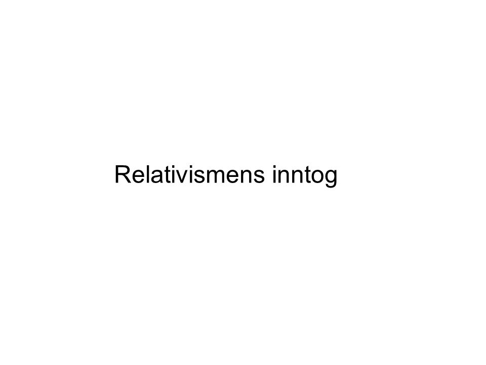 Relativismens inntog