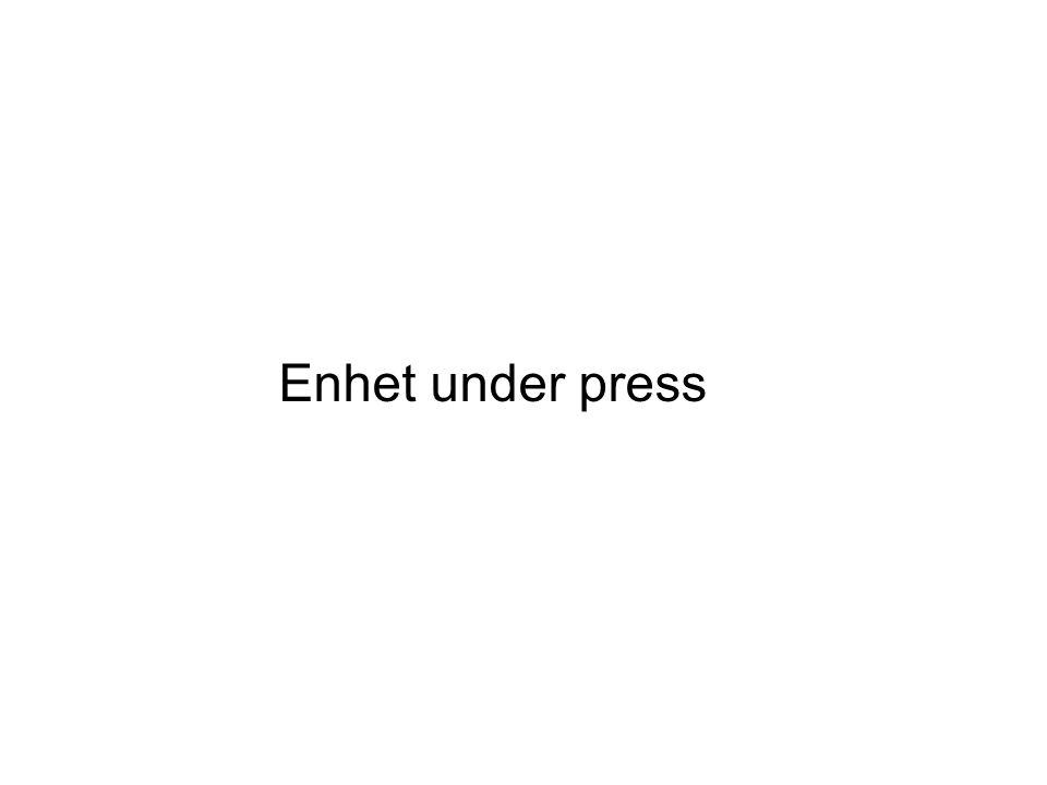 Enhet under press