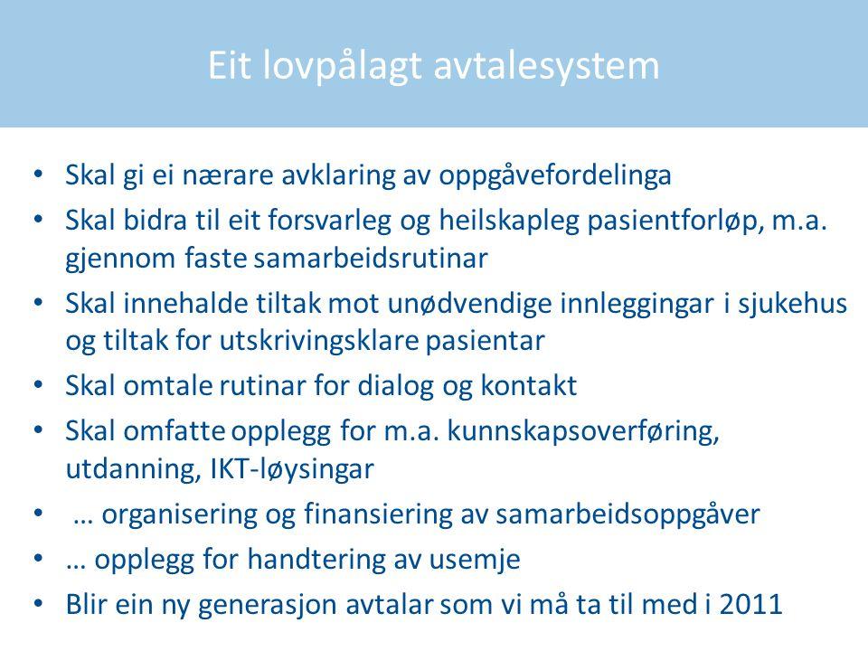 Eit lovpålagt avtalesystem Skal gi ei nærare avklaring av oppgåvefordelinga Skal bidra til eit forsvarleg og heilskapleg pasientforløp, m.a. gjennom f