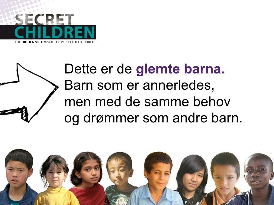 Dette er de glemte barna. Barn som er annerledes, men med de samme behov og drømmer som andre barn.