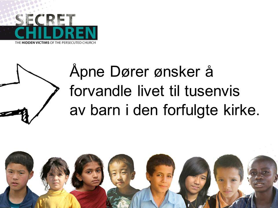 Åpne Dører ønsker å forvandle livet til tusenvis av barn i den forfulgte kirke.