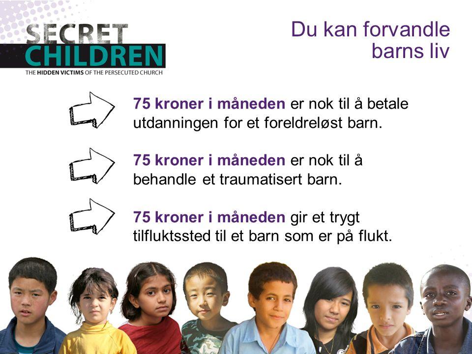 75 kroner i måneden er nok til å betale utdanningen for et foreldreløst barn.