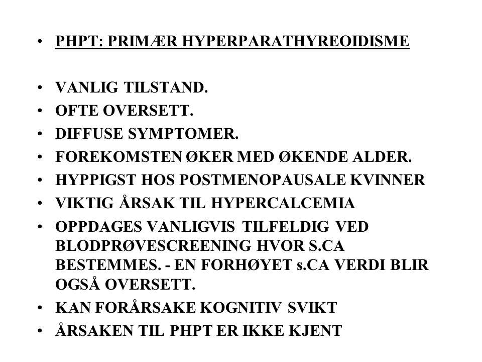 PHPT: PRIMÆR HYPERPARATHYREOIDISME VANLIG TILSTAND.