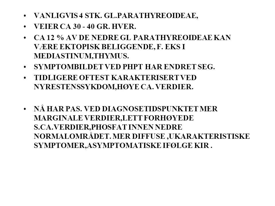 LABORATORIEFUNN VED PHPT s.CA, MODERAT FORHØYET, 2,6 2.7.2.8(N.2.0-2,5 IONISERT s.CA, MODERAT FORHØYET (N 1,20-1.36) s.PHOSFAT:LETT NEDSATT (N O.9-1,4) PTH FORHØYET (N 0,7-7.5) EKG FORANDRINGERN VED BETYDELIG HYPERCALCEMIA RADIOLOGISK:NYRESTEN, EVT NEPHROCALCINOSE.