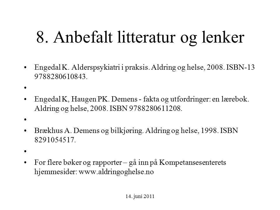 14. juni 2011 8. Anbefalt litteratur og lenker Engedal K.