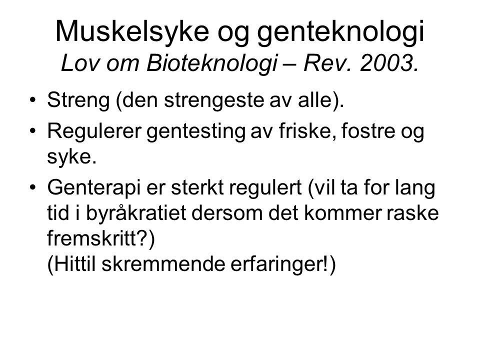 Muskelsyke og genteknologi Lov om Bioteknologi – Rev.