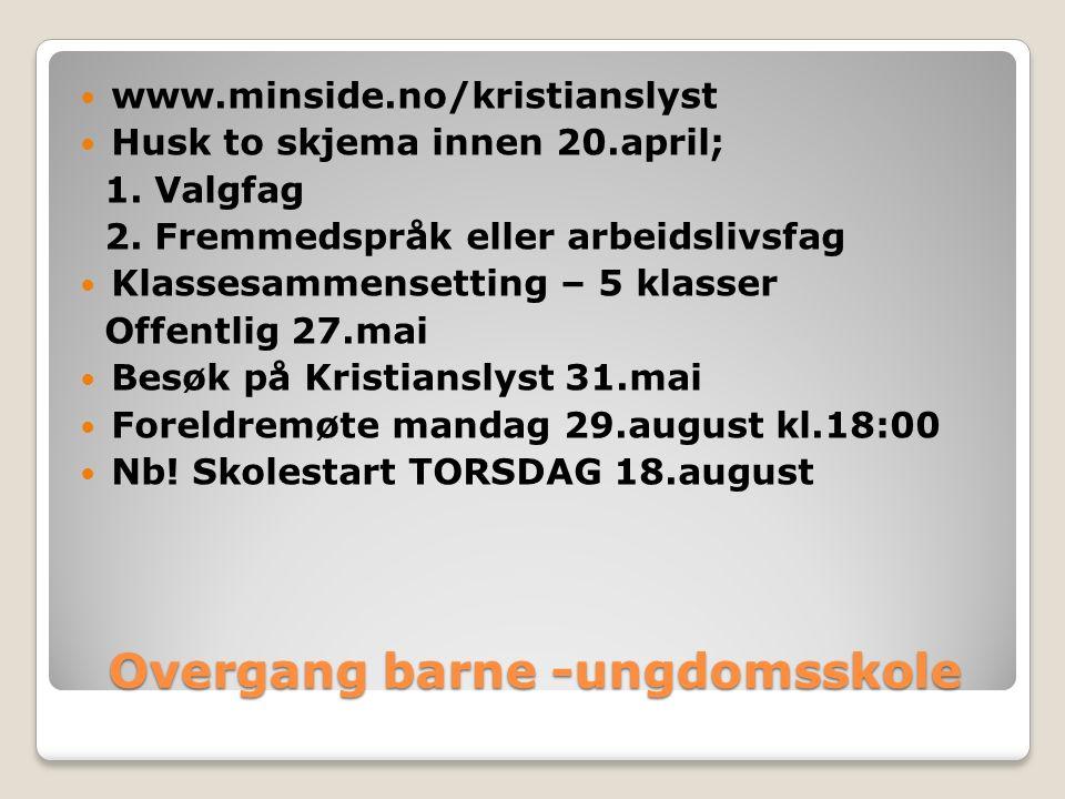 www.minside.no/kristianslyst Husk to skjema innen 20.april; 1.