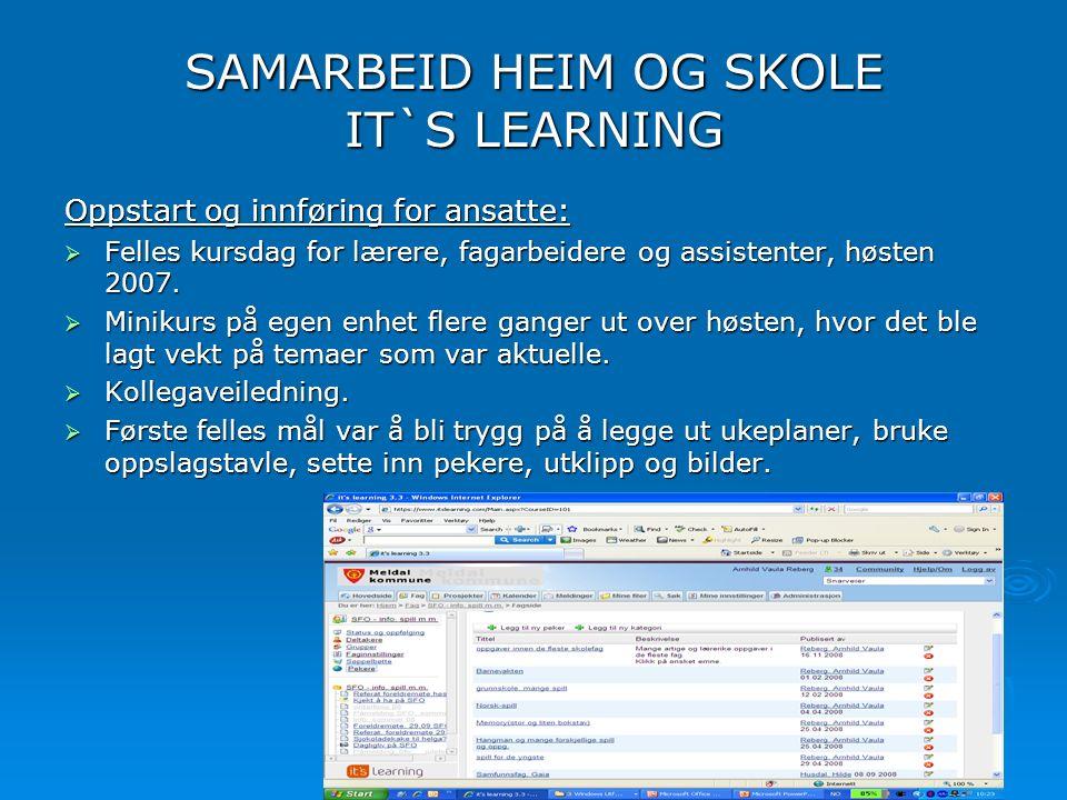 SAMARBEID HEIM OG SKOLE IT`S LEARNING Oppstart og innføring for ansatte: FFFFelles kursdag for lærere, fagarbeidere og assistenter, høsten 2007. 
