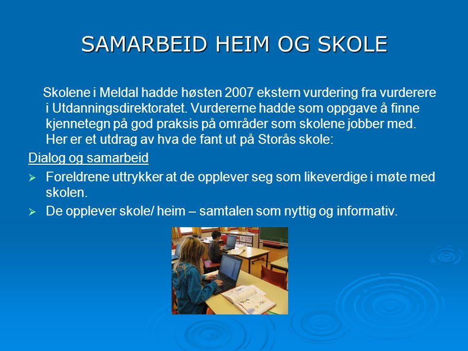 SAMARBEID HEIM OG SKOLE Skolene i Meldal hadde høsten 2007 ekstern vurdering fra vurderere i Utdanningsdirektoratet. Vurdererne hadde som oppgave å fi