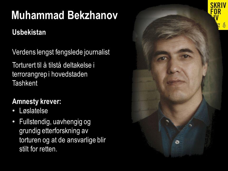 Muhammad Bekzhanov Usbekistan Verdens lengst fengslede journalist Torturert til å tilstå deltakelse i terrorangrep i hovedstaden Tashkent Amnesty krev