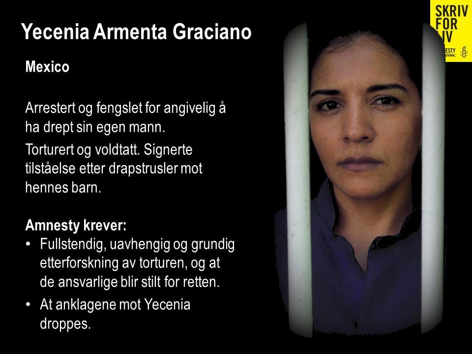 Yecenia Armenta Graciano Arrestert og fengslet for angivelig å ha drept sin egen mann. Torturert og voldtatt. Signerte tilståelse etter drapstrusler m