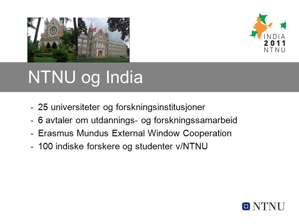 -25 universiteter og forskningsinstitusjoner -6 avtaler om utdannings- og forskningssamarbeid -Erasmus Mundus External Window Cooperation -100 indiske