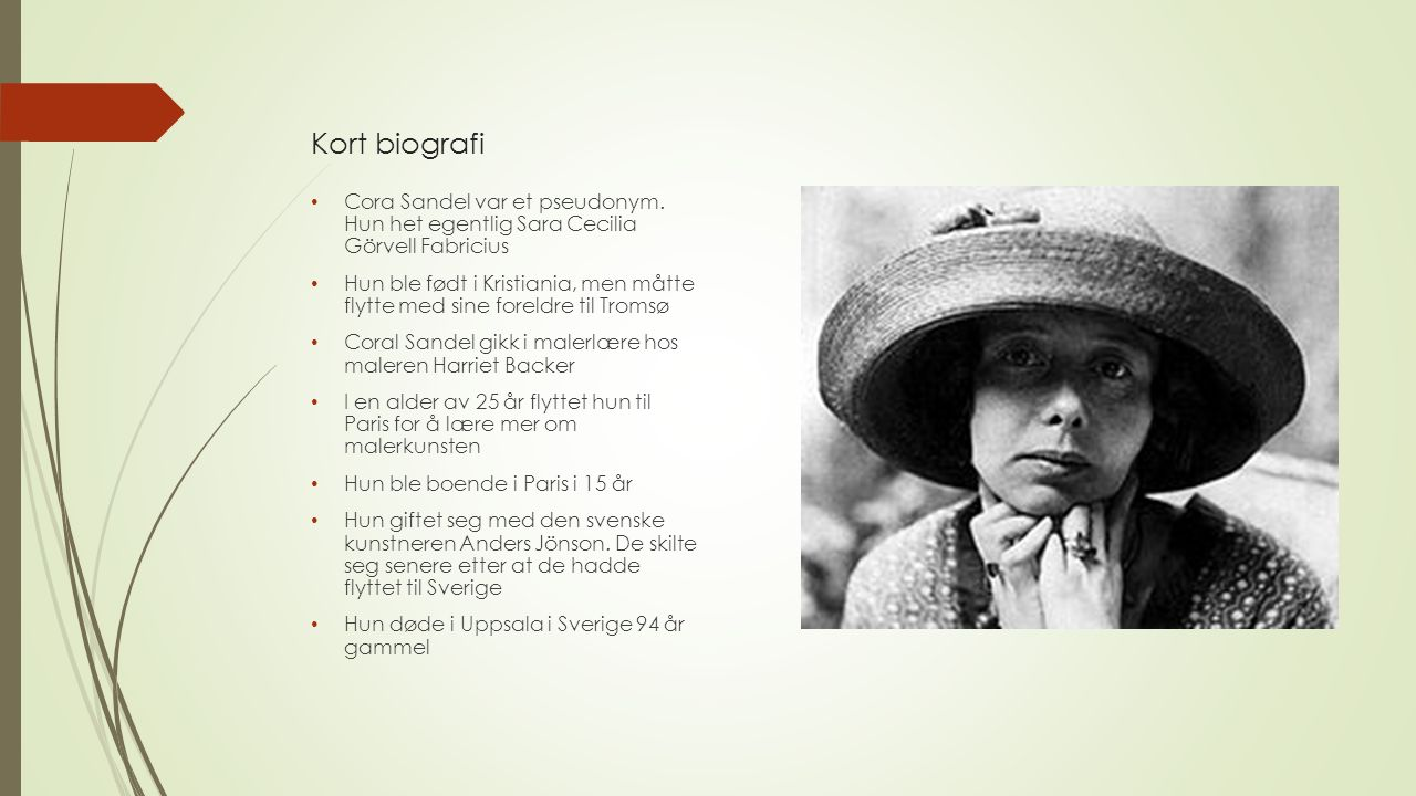 Kort biografi Cora Sandel var et pseudonym.