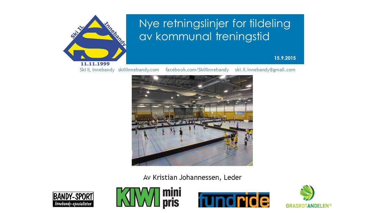 23.3.2015 Ski IL Innebandy skiilinnebandy.com facebook.com/SkiIlInnebandy ski.il.innebandy@gmail.com Av Kristian Johannessen, Leder Nye retningslinjer