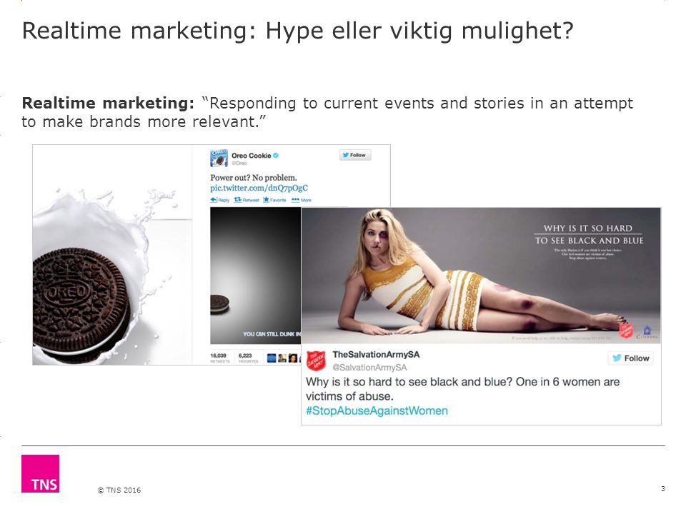 3.14 X AXIS 6.65 BASE MARGIN 5.95 TOP MARGIN 4.52 CHART TOP 11.90 LEFT MARGIN 11.90 RIGHT MARGIN DO NOT ALTER SLIDE MASTERS – THIS IS A TNS APPROVED TEMPLATE © TNS 2016 Realtime marketing: Hype eller viktig mulighet.