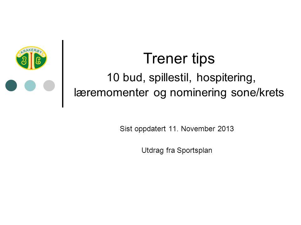 Trener tips 10 bud, spillestil, hospitering, læremomenter og nominering sone/krets Sist oppdatert 11.