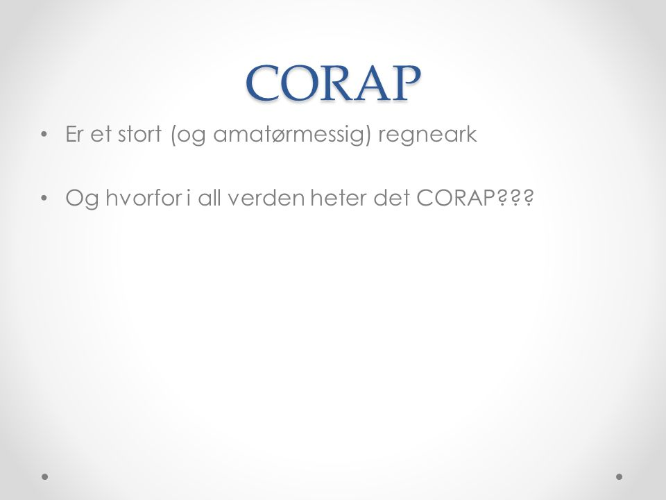 CORAP Er et stort (og amatørmessig) regneark Og hvorfor i all verden heter det CORAP???