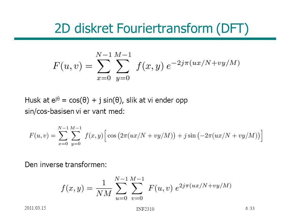 7 /33 2011.03.15 INF2310 Litt repetisjon om DFT Fouriertransformen F(u,v) er periodisk: F(u,v)=F(u+kN,v+kN), k heltall Bildet f(x,y) implisitt periodisk: f(x,y)=f(x+kN,y+kN) Amplitudespekteret er gitt ved |F(u,v)| Konjugert symmetri: Hvis f(x,y) er reell, er F(u,v)= * F(-u,-v) og altså |F(u,v)|=|F(-u,-v)| Ofte forskyver spekteret med N/2 for å få origo (u=v=0) midt i bildet 2D DFT er separabelt i to 1D DFT Shift-teoremet: f(x-x 0,y-y 0 )  F(u,v) e -j2  (ux0+vy0)/N