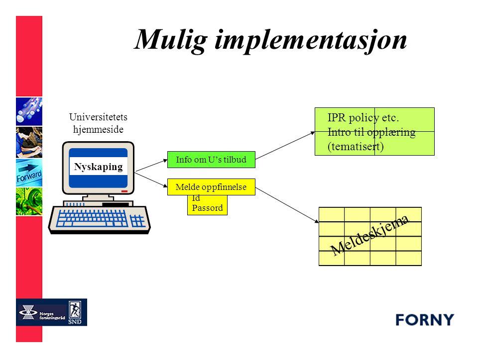 IPR fellesprosjekt Prioriterte oppgaver: –Overordnede retningslinjer –System for melding av oppfinnelser –Motivasjons- og opplæringsopplegg Videre implementering