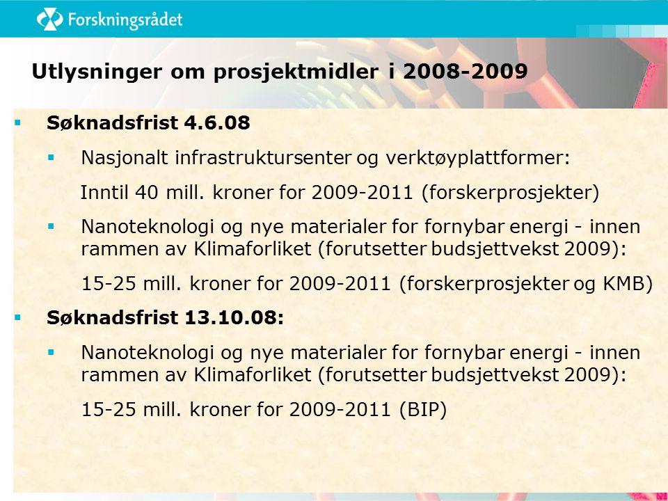  Søknadsfrist 4.6.08  Nasjonalt infrastruktursenter og verktøyplattformer: Inntil 40 mill.