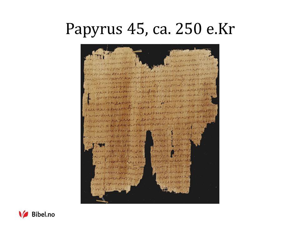 Papyrus 45, ca. 250 e.Kr