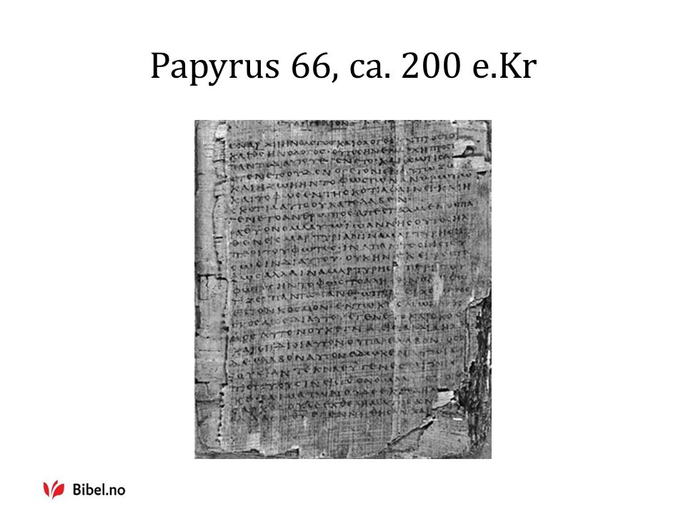 Papyrus 66, ca. 200 e.Kr