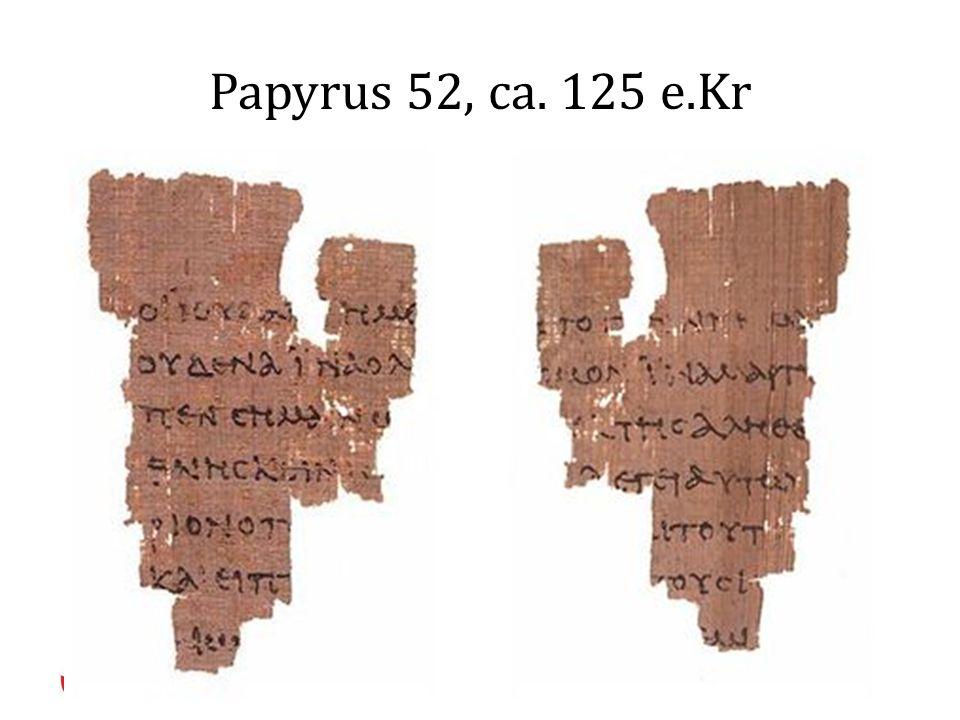 Papyrus 52, ca. 125 e.Kr