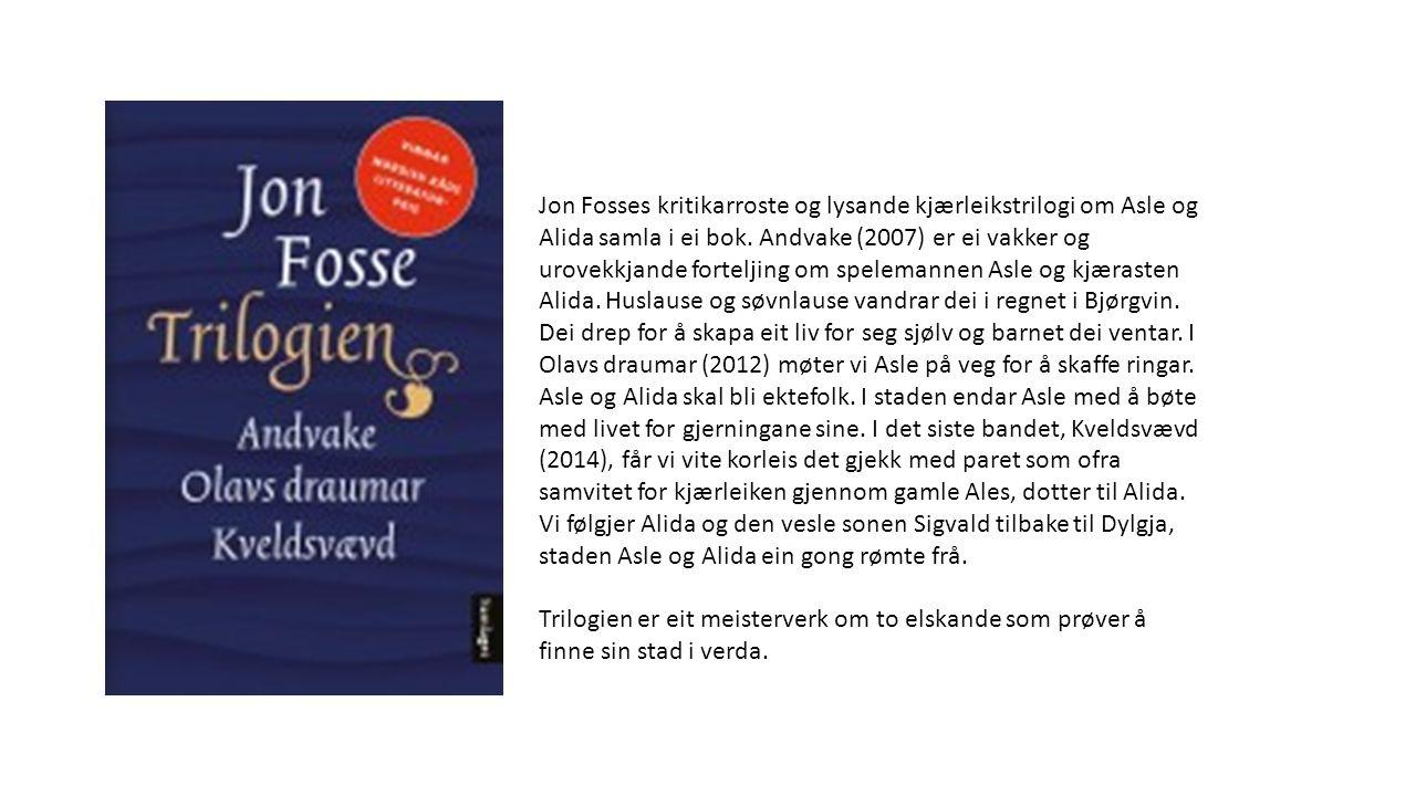 Jon Fosses kritikarroste og lysande kjærleikstrilogi om Asle og Alida samla i ei bok.