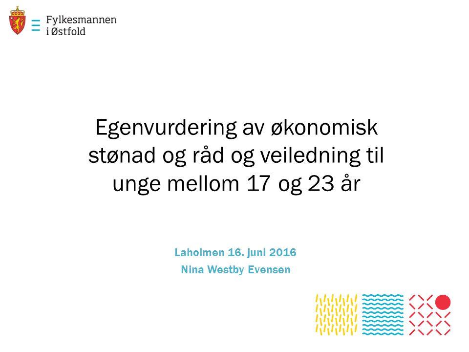 Egenvurdering av økonomisk stønad og råd og veiledning til unge mellom 17 og 23 år Laholmen 16.