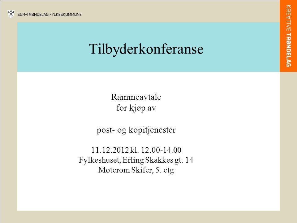 Tilbyderkonferanse Rammeavtale for kjøp av post- og kopitjenester 11.12.2012 kl.