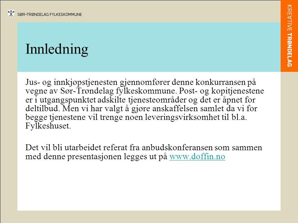Innledning Jus- og innkjøpstjenesten gjennomfører denne konkurransen på vegne av Sør-Trøndelag fylkeskommune.
