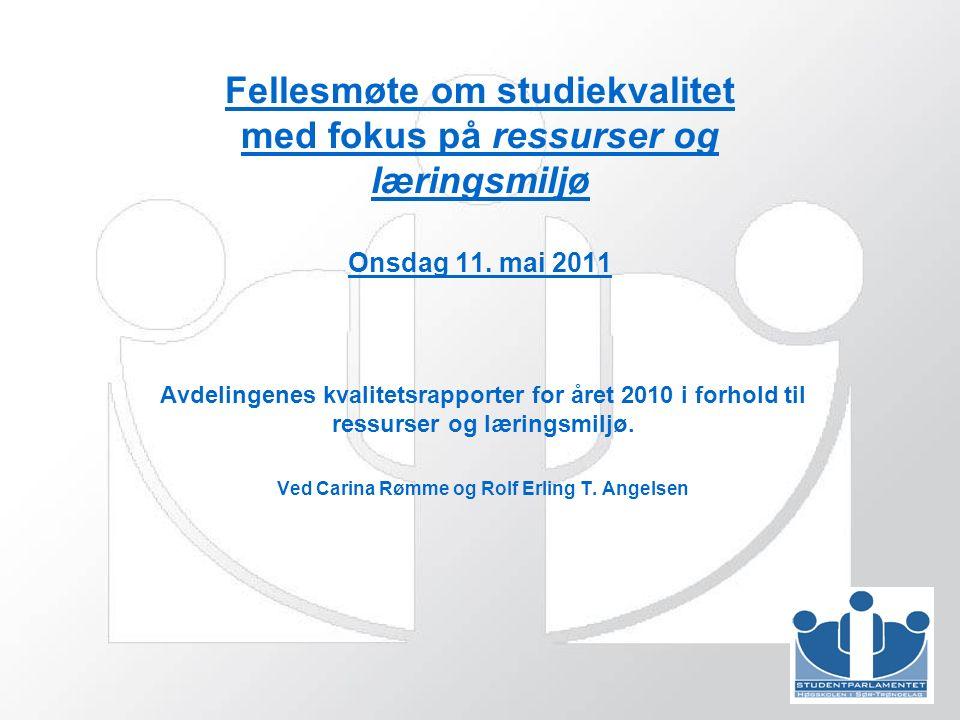 Fellesmøte om studiekvalitet med fokus på ressurser og læringsmiljø Onsdag 11.