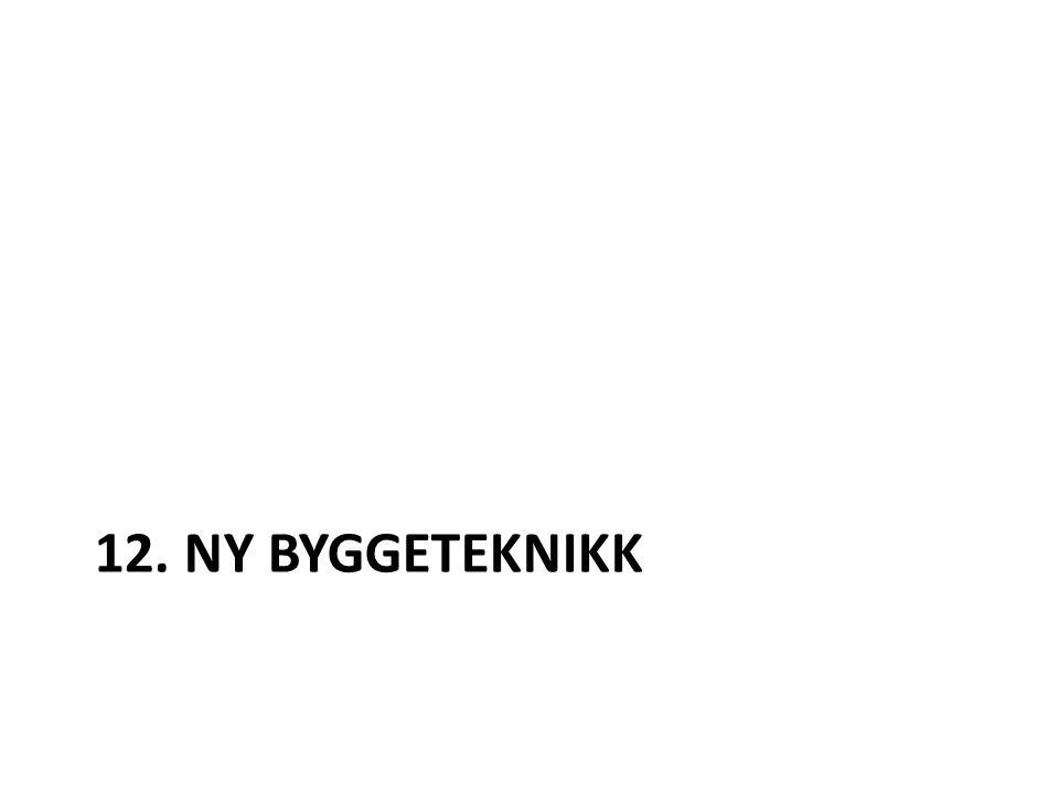 12. NY BYGGETEKNIKK