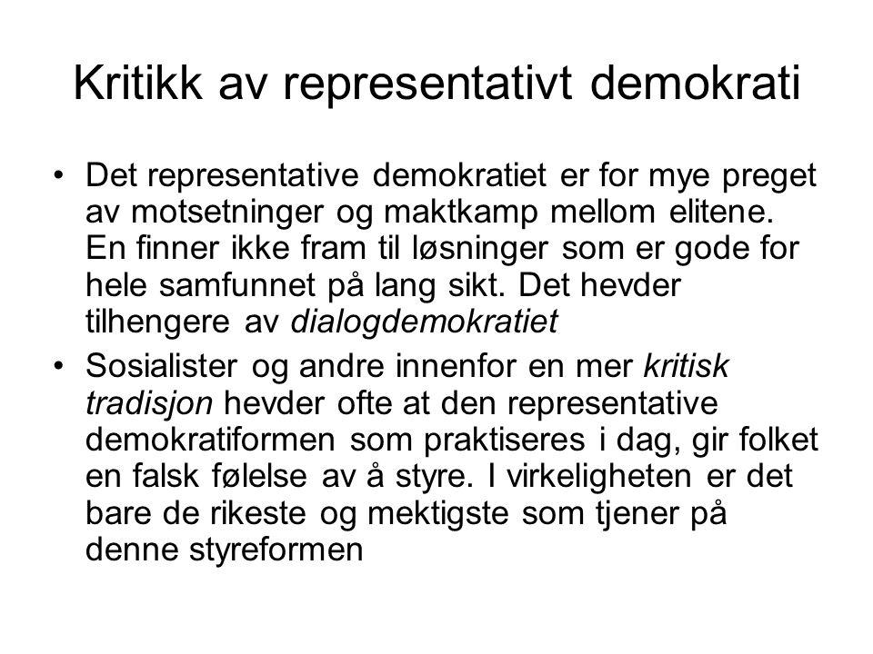 Kritikk av representativt demokrati Det representative demokratiet er for mye preget av motsetninger og maktkamp mellom elitene.