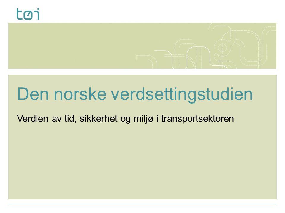 Den norske verdsettingsstudien TØI og Sweco har gjennomført en verdsettingsstudie for å utvikle og frambringe oppdaterte enhetspriser til bruk ved vurdering av samferdselstiltak i Norge  Tidskostnader,  ulykkeskostnader,  punktlighetsgevinster,  komfort,  utrygghetsfølelse,  helsevirkninger,  støykostnader og  kostnadene ved luftforurensning.