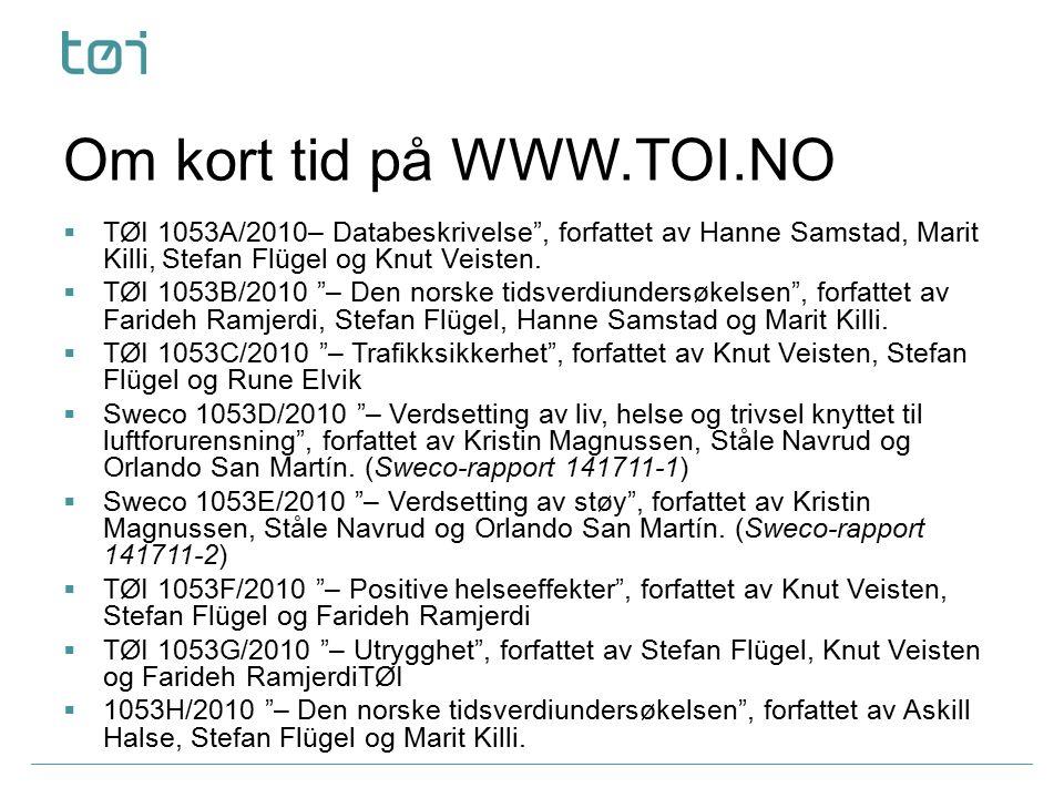 """Om kort tid på WWW.TOI.NO  TØI 1053A/2010– Databeskrivelse"""", forfattet av Hanne Samstad, Marit Killi, Stefan Flügel og Knut Veisten.  TØI 1053B/2010"""