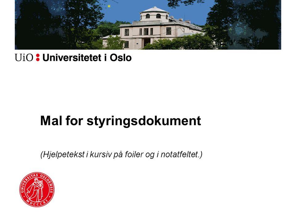 Mal for styringsdokument (Hjelpetekst i kursiv på foiler og i notatfeltet.)