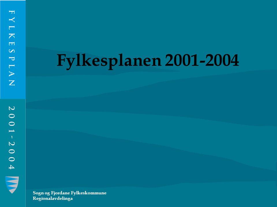 Sogn og Fjordane Fylkeskommune Regionalavdelinga Fylkesplanen 2001-2004