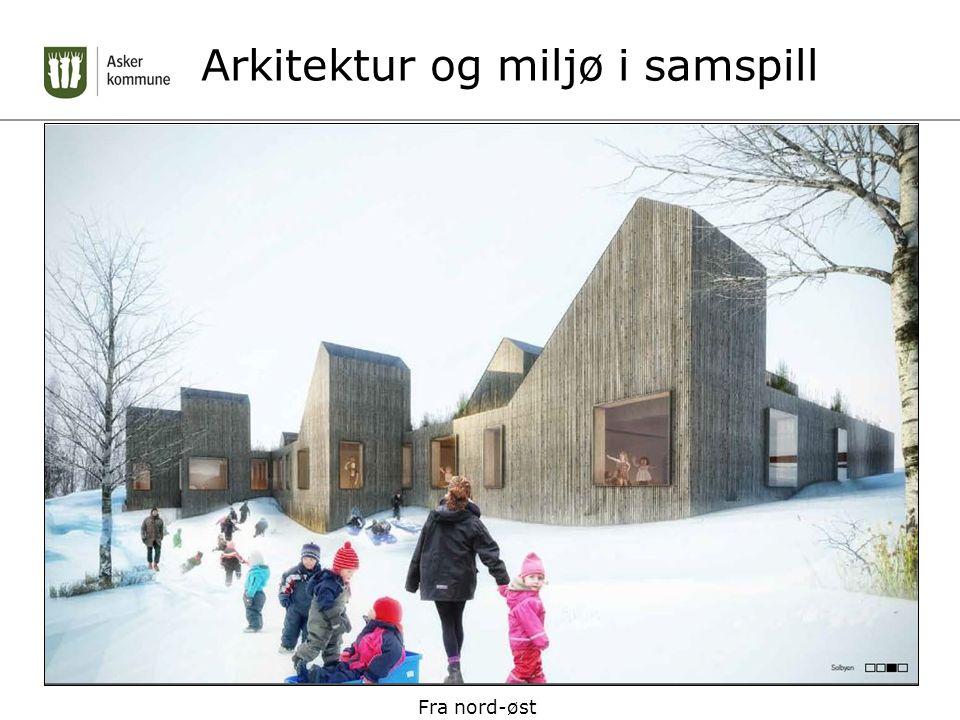 Arkitektur og miljø i samspill Fra nord-øst