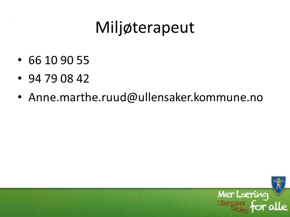 Miljøterapeut 66 10 90 55 94 79 08 42 Anne.marthe.ruud@ullensaker.kommune.no