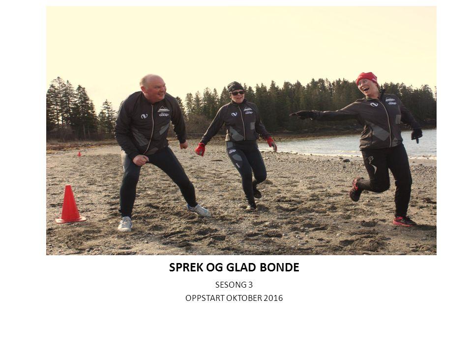 SPREK OG GLAD BONDE SESONG 3 OPPSTART OKTOBER 2016
