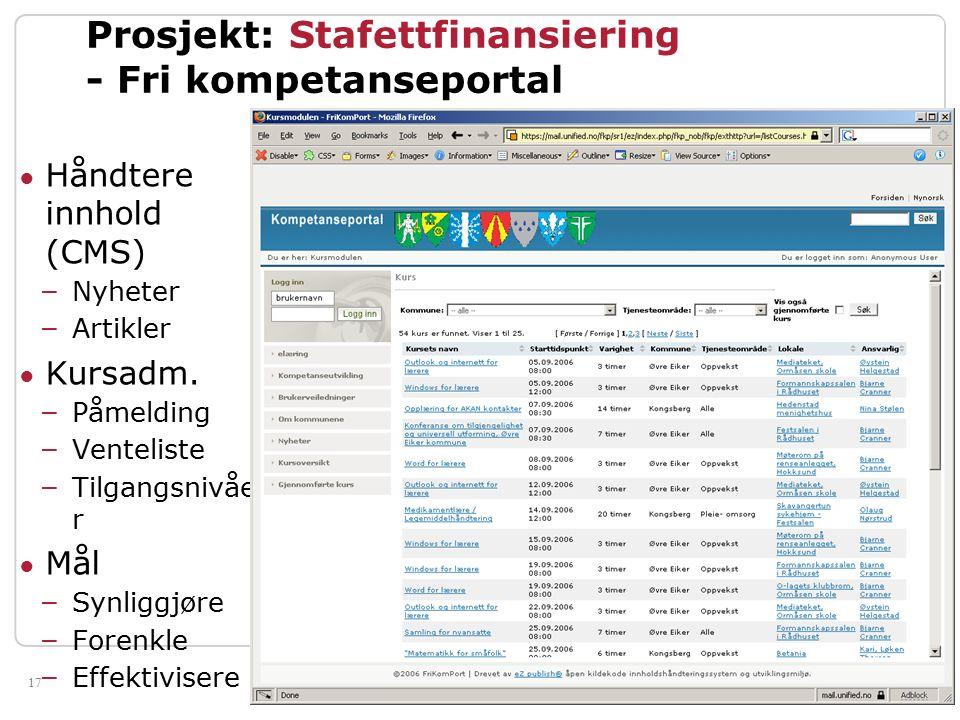 17 Prosjekt: Stafettfinansiering - Fri kompetanseportal ● Håndtere innhold (CMS) – Nyheter – Artikler ● Kursadm.