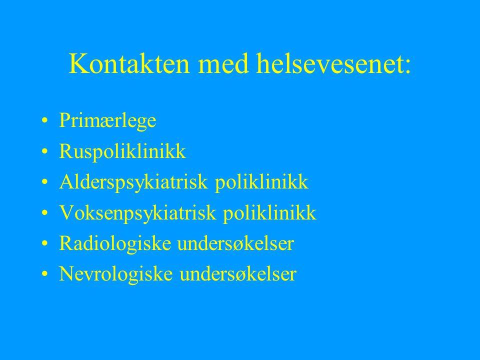 Kontakten med helsevesenet: Primærlege Ruspoliklinikk Alderspsykiatrisk poliklinikk Voksenpsykiatrisk poliklinikk Radiologiske undersøkelser Nevrologiske undersøkelser