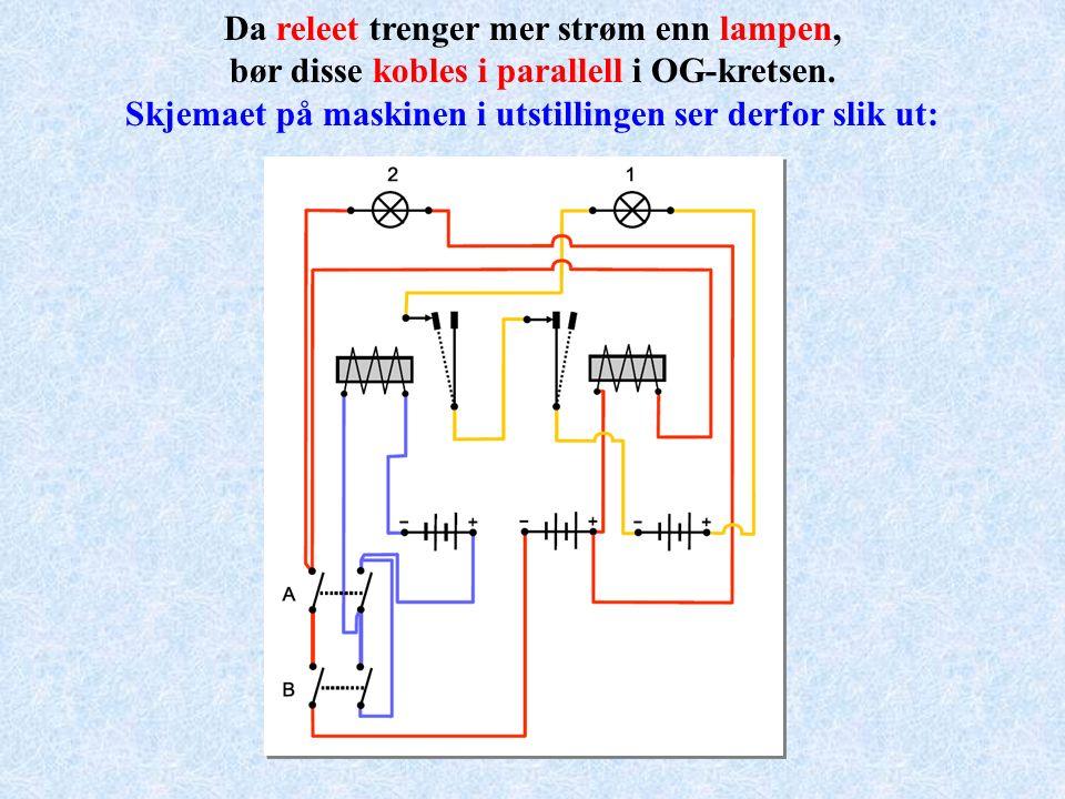 Da releet trenger mer strøm enn lampen, bør disse kobles i parallell i OG-kretsen. Skjemaet på maskinen i utstillingen ser derfor slik ut: