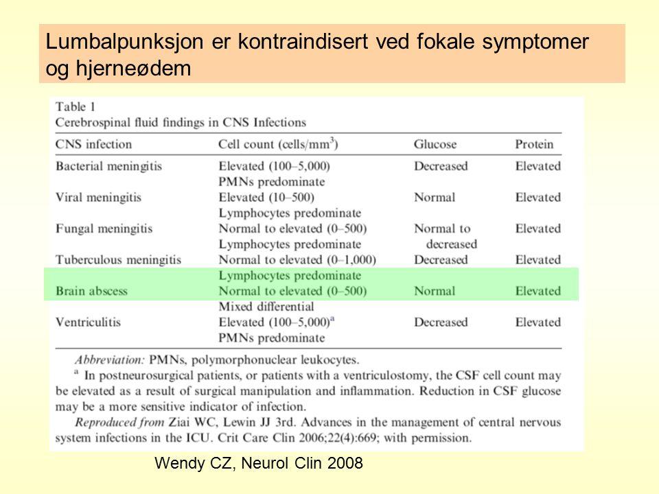 Wendy CZ, Neurol Clin 2008 Lumbalpunksjon er kontraindisert ved fokale symptomer og hjerneødem