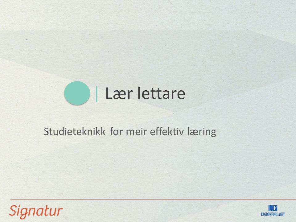 | Lær lettare Studieteknikk for meir effektiv læring