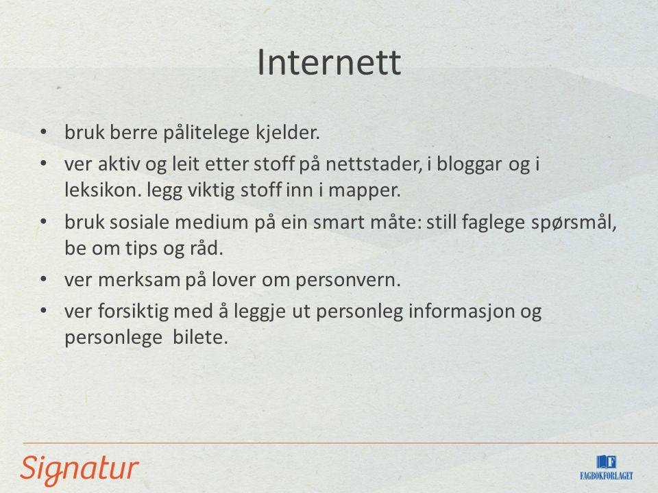 Internett bruk berre pålitelege kjelder.